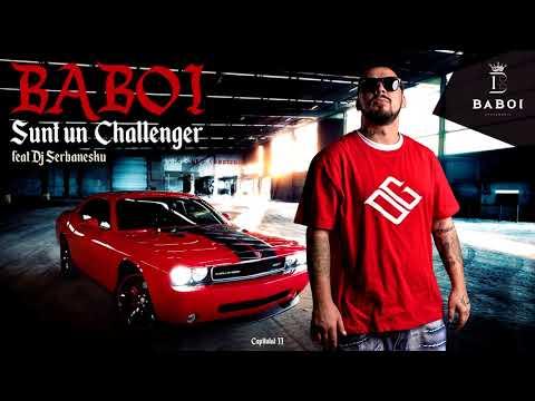 Baboi & Dj Serbanesku – Sunt un challenger Video