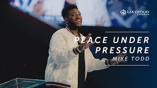 Peace Under Pressure | Mike Todd | Hope and Life Conference 2019