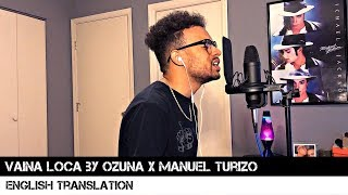 Vaina Loca By Ozuna X Manuel Turizo  English Translation