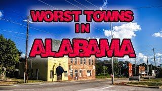 Top 10 Worst Towns in Alabama. Don't live in these towns!