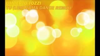 Umberto Tozzi   Tu (Lori Zama Dance Remix)