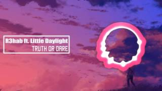 R3hab – Truth or Dare ft. Little Daylight (RC Club Network)