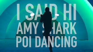 """I Said Hi"" Amy Shark | Choreography By Drex (Poi Dancing)"