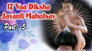 17 Vaa Diksha Jayanti Mahotsav Part - 5 || Latest Video 2015 || #Munipulaksagar