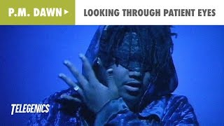 P.M. Dawn   Looking Through Patient Eyes