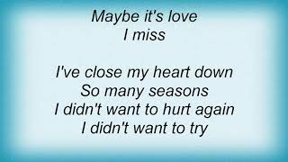 Trisha Yearwood - Maybe It's Love Lyrics