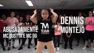 Abusadamente   MC Gustta E MC DG Choreography By DENNIS MONTEJO