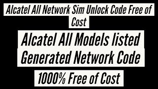 Alcatel All Network Sim Unlock Code Free of Cost Generated Code