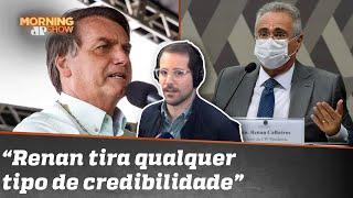 Bolsonaro chama Renan de vagabundo e senador pede fim da baixaria