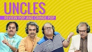 MensXP: Uncles - Ep 05 | Indian Uncles Review Pop And Cringe Pop Music