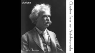 Chapters from my Autobiography by Mark TWAIN (FULL Audiobook)