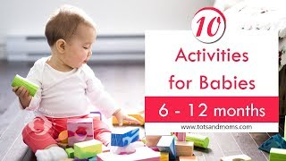 10 Activities for Babies - 6 to 12 Months