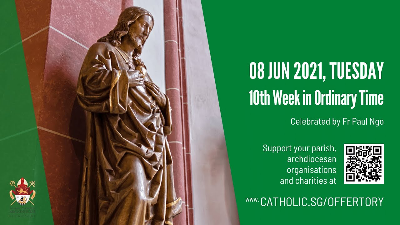Catholic Singapore Mass Today 8 June 2021 Online - Tuesday, 10th Week in Ordinary Time 2021