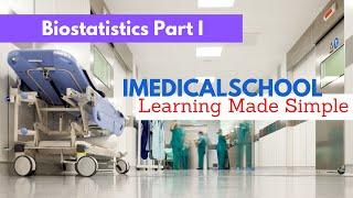 Medical School - Biostatistics Part I