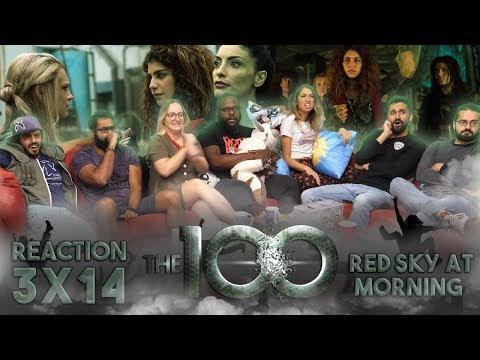 The 100 - 3x14 Red Sky at Morning - Group Reaction