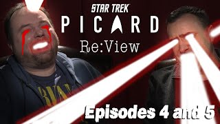 Star Trek: Picard Episodes 4 and 5 - re:View