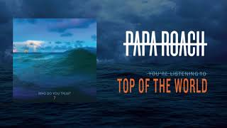 Papa Roach   Top Of The World (Official Audio)