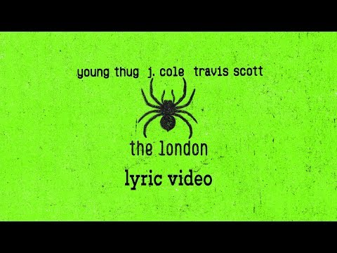 "Young Thug, J.Cole, Travis Scott  ""The London"" (Lyrics)"