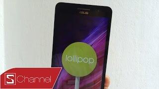 Schannel - Zenfone 5 , Zenfone 6 : Hướng Dẫn Cập Nhật Android 5.0