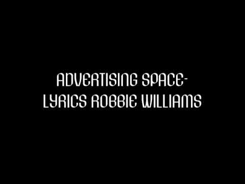 Advertising Space - Lyrics - Robbie Williams Mp3