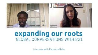 Expanding Our Roots: Paromita Saha