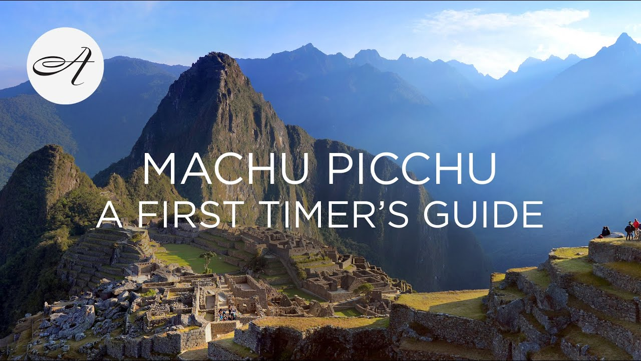 Our tips for visiting Machu Picchu