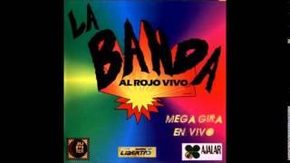 La Banda Al Rojo Vivo   Mega Gira En Vivo 2001