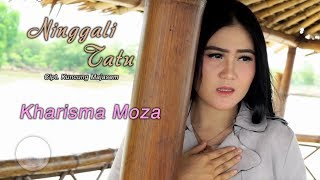 Download lagu Kharisma Moza Ninggali Tatu Mp3
