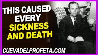 This caused every sickness and death | William Marrion Branham Quotes