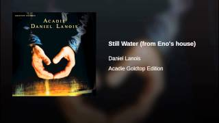 Still Water (from Eno's house)