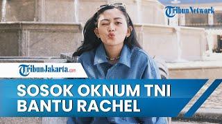 Kapendam Jaya Ungkap Oknum TNI yang Bantu Rachel Vennya Kabur dari Karantina: Tindakan Nonprosedural