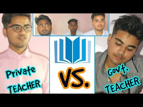 PRIVATE SCHOOL TEACHER VS GOVERNMENT SCHOOL TEACHER