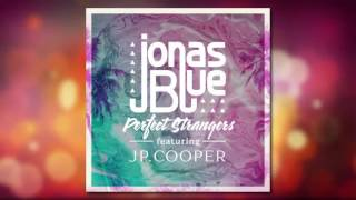 Jonas Blue - Perfect Strangers (feat. JP Cooper) [Snippet] [1]