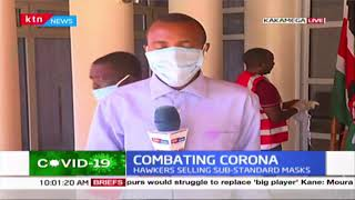 Combating Corona:Hawkers selling sub-standard masks in Kakamega warned by county Government