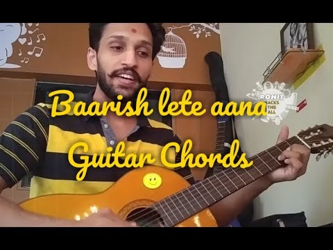 Baarish Lete Aana Guitar Chords Lesson Darshan Raval Dipanshu Joshi