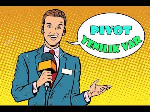 PIVOT - YENILIK VAR !!!