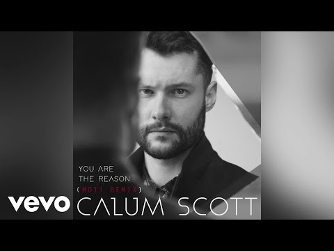 Calum Scott - You Are The Reason (Moti Extended Remix) video