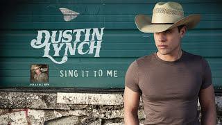 Dustin Lynch - Sing It To Me (Audio)