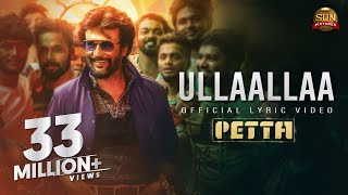 Ullaallaa Lyric Video – Petta | Superstar Rajinikanth | Sun Pictures | Karthik Subbaraj | Anirudh