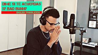 Bad Bunny – Dime Si Te Acuerdas (English Translation)