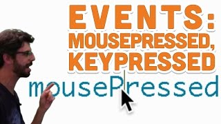 3.3: Events (mousePressed, keyPressed) - Processing Tutorial