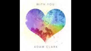 Adam Clark - With You (Official Audio)