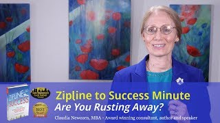 Zipline Minute #7: Are You Rusting Away?