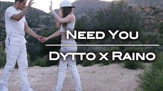 Need You | Dytto x RainO
