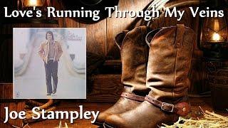 Joe Stampley - Love's Running Through My Veins
