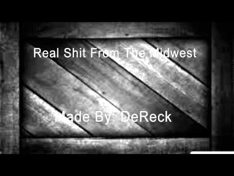 Real Shit From The Midwest- By: DeReck (ReadDesc)