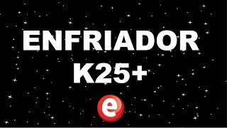 ENFRIADOR K25+