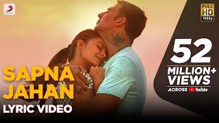 Sapna Jahan - Lyric Video | Brothers | Akshay Kumar