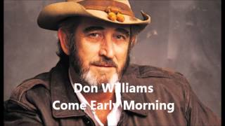 Don Williams Come Early Morning