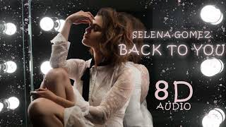 Selena Gomez - Back To You [ From 13 Reasons Why ] | 8D Audio || Dawn of Music ||